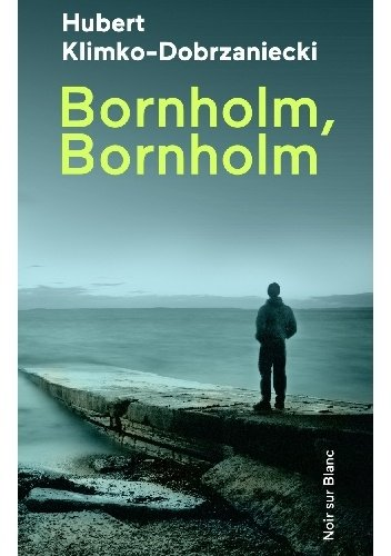 Hubert Klimko Dobrzaniecki Bornholm, Bornholm