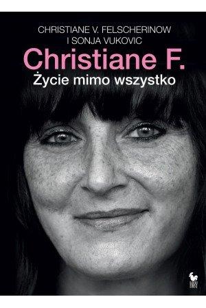 Christiane F. Życie mimo wszystko Christiane V. Felscherinow i Sonja Vukovic