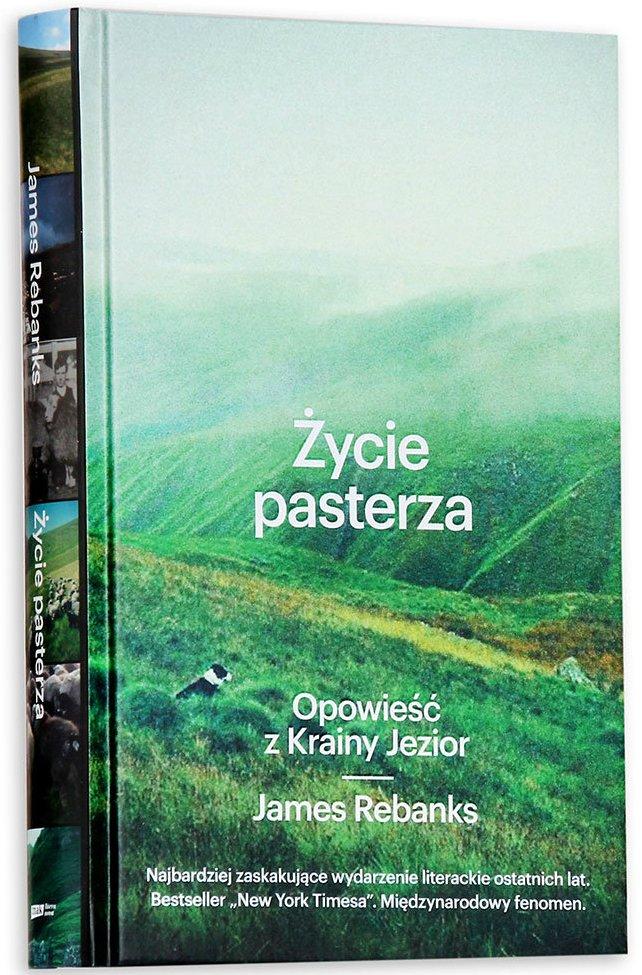 """""""Życie pasterza. Opowieść z krainy jezior"""" James Rebanks, wydawnictwo Znak"""